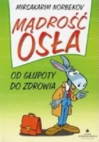 Mądrość osła. Od głupoty do zdrowia - Dr Norbekov Mirsakarim