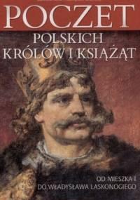 Poczet polskich królów i książąt. Od Mieszka I do Władysława Laskonogiego - Stanisław Rosik, Przemysław Wiszewski