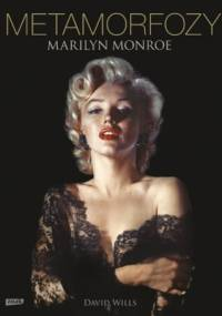 Metamorfozy Marilyn Monroe - David Wills