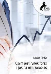 Czym jest rynek forex i jak na nim zarabiać? - Łukasz Tomys