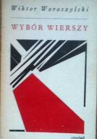 Wybór wierszy - Wiktor Woroszylski