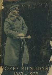Józef Piłsudski 1867-1935 - praca zbiorowa