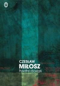Prywatne obowiązki - Czesław Miłosz