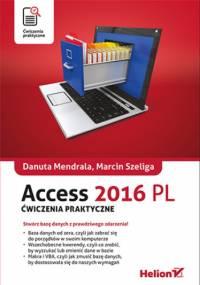 Access 2016 PL. Ćwiczenia praktyczne - Danuta Mendrala, Szeliga Marcin