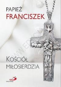 Kościół miłosierdzia - Franciszek (papież)