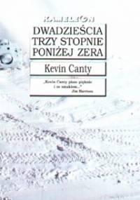 Dwadzieścia trzy stopnie poniżej zera - Kevin Canty