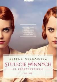 Stulecie Winnych. Ci, którzy przeżyli - Ałbena Grabowska