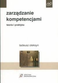 zarządzanie kompetencjami. Teoria i praktyka - Tadeusz Oleksyn