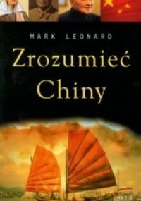 Zrozumieć Chiny - Mark Leonard