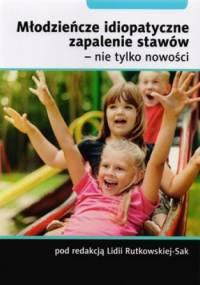 Młodzieńcze idiopatyczne zapalenie stawów- nie tylko nowości - Lidia Rutkowska-Sak