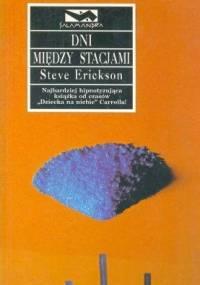 Dni między stacjami - Steve Erickson