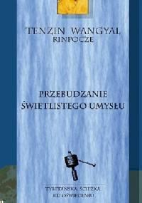PRZEBUDZANIE ŚWIETLISTEGO UMYSŁU - Tenzin Wangyal