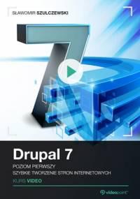 Drupal 7. Kurs video. Poziom pierwszy. Szybkie tworzenie stron internetowych - Szulczewski Sławomir