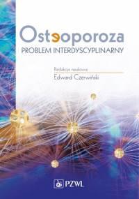 Osteoporoza. Problem interdyscyplinarny