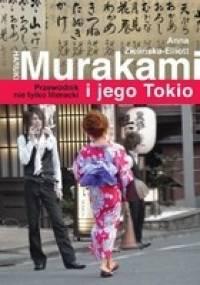 Haruki Murakami i jego Tokio. Przewodnik nie tylko literacki - Anna Zielińska-Elliott