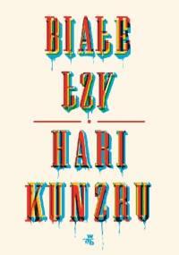 Białe łzy - Hari Kunzru