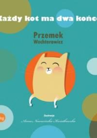 Każdy kot ma dwa końce - Przemysław Wechterowicz
