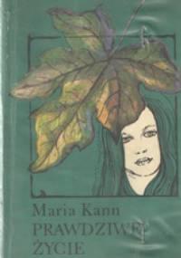 Prawdziwe życie - Maria Kann