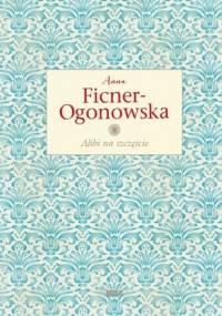 Alibi na szczęście - Anna Ficner-Ogonowska