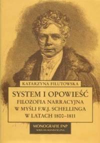 System i opowieść : filozofia narracyjna w myśli F.W.J. Schellinga w latach 1800-1811 - Katarzyna Filutowska