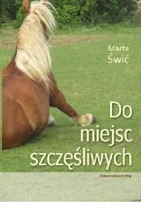 Do miejsc szczęśliwych - Marta Świć