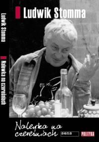 Nalewka na czereśniach - Ludwik Stomma