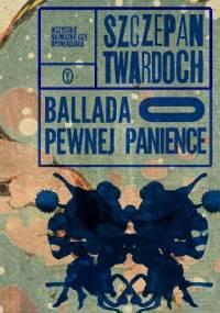 Ballada o pewnej panience - Szczepan Twardoch