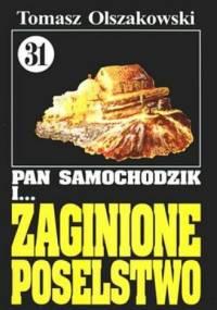 Pan Samochodzik i zaginione poselstwo - Tomasz Olszakowski