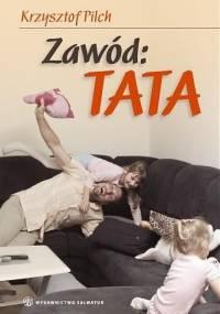 Zawód: TATA - Krzysztof Pilch