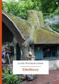 Titelitury - Jacob Grimm, Wilhelm Grimm