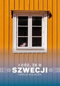 I cóż, że o Szwecji - Natalia Kołaczek