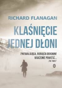 Klaśnięcie jednej dłoni - Richard Flanagan