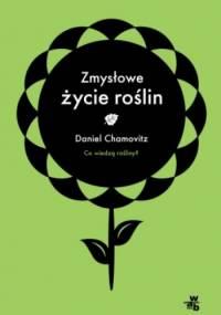 Zmysłowe życie roślin - Daniel Chamovitz