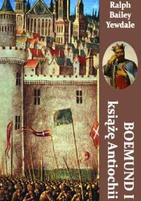 Boemond I książę Antiochii - Ralph Bailey Yewdale