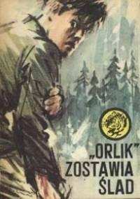 """""""Orlik"""" zostawia ślad - Zenon Strześniewski"""