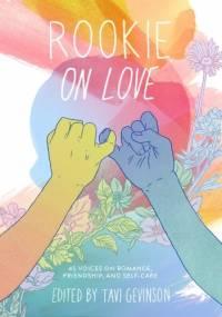 Rookie on Love - Tavi Gevinson