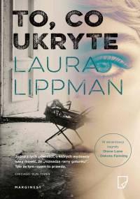 To, co ukryte - Laura Lippman