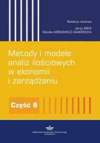 Metody i modele analiz ilościowych w ekonomii i zarządzaniu. Część 8 - Jerzy Mika, Miśkiewicz-Nawrocka Monika