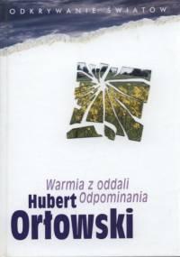 Warmia z oddali. Odpominania - Hubert Orłowski