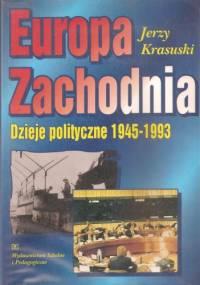 Europa Zachodnia. Dzieje polityczne 1945-1993 - Jerzy Krasuski