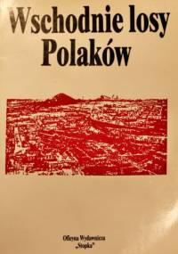 Wschodnie losy Polaków 2 - Janina Wysoczańska-Klawińsz, Edmund Bosakowski