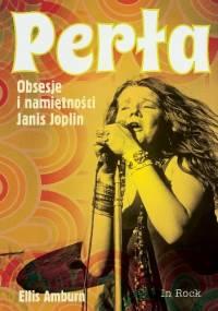 Perła. Obsesje i namiętności Janis Joplin - Ellis Amburn