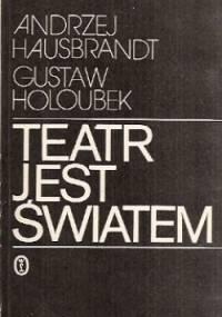 Teatr jest światem - Gustaw Holoubek, Andrzej Hausbrandt