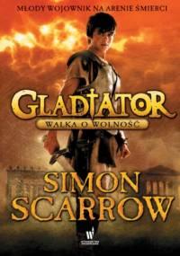 Gladiator (Tom 1). Gladiator. Walka o wolność - Simon Scarrow