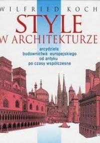 Style w architekturze - Wilfried Koch