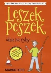 Leszek Peszek idzie na ryby - Marko Kitti