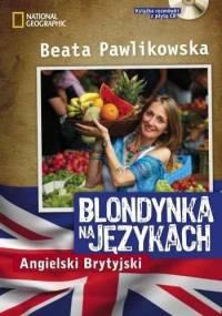 Blondynka na językach - Angielski Brytyjski - Beata Pawlikowska
