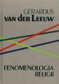 Fenomenologia religii - Gerardus van der Leeuw