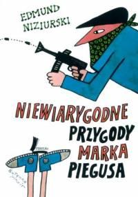 Niewiarygodne przygody Marka Piegusa - Edmund Niziurski