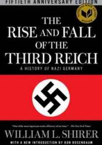 The Rise and Fall of the Third Reich: a History of Nazi Germany - William R. Shirer